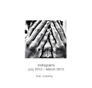 Instagrams    July 2012 - March 2013 - Arts & Photography photo book