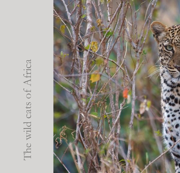 View The wild cats of Africa by Marie & Alistair Knock