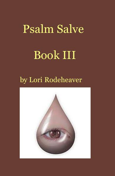 View Psalm Salve Book III by Lori Rodeheaver