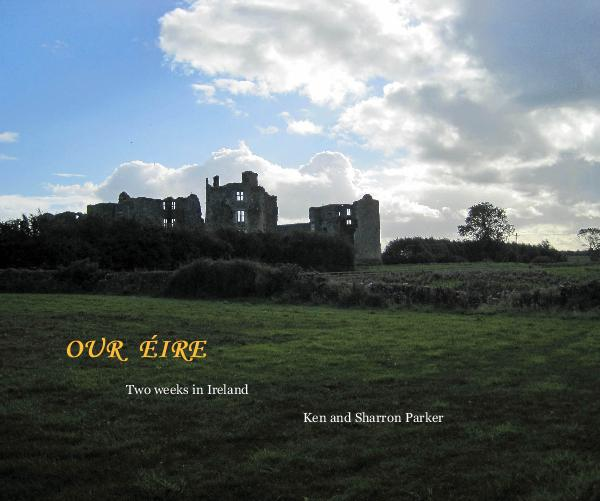 View OUR ÉIRE by Ken and Sharron Parker
