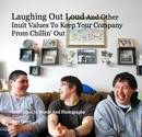 Laughing Out Loud And Other Inuit Values To Keep Your Company From Chillin' Out - Business photo book