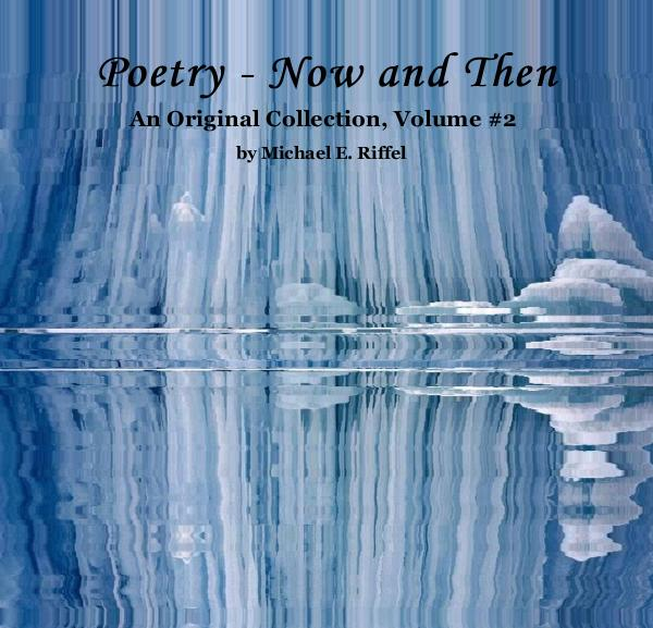 View Poetry - Now and Then by Michael E. Riffel