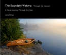 The Boundary Waters: Through the Seasons - Arts & Photography photo book