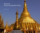Myanmar, le pays des pagodes dorées, as listed under Travel