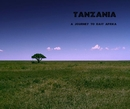 TANZANIA ~ A JOURNEY TO EAST AFRICA, as listed under Travel