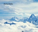 Swiss Paths. Vol. 1. (Photos from travels across Switzerland), as listed under Travel
