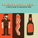 Beards, Bacon, and Beer, as listed under Cooking