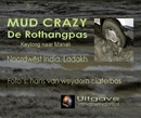 MUD CRAZY, de Rothangpas (3975 meter), as listed under Arts & Photography