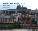 Danube River Cruise 2012, as listed under Travel