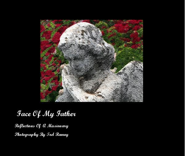 Ver Face Of My Father por Photography By Tod Ramey