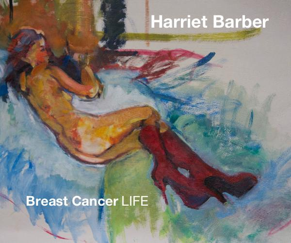 View Breast Cancer LIFE by Harriet Barber