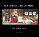 Paintings by Gary Coleman - Arts & Photography photo book