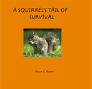 A SQUIRREL'S TAIL OF                     SURVIVAL - Children photo book