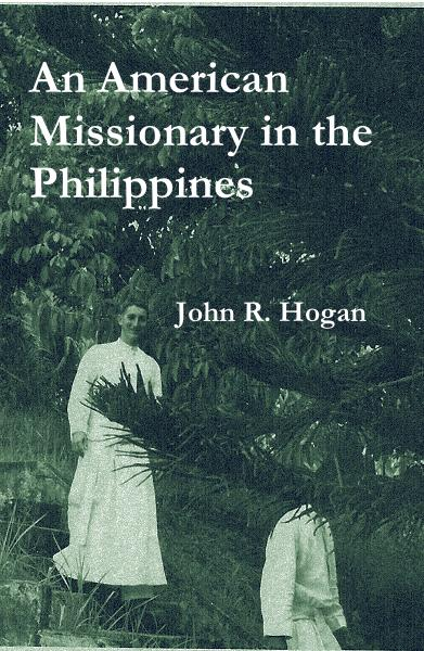 Click to zoom An American Missionary in the Philippines John R. Hogan pocket and trade book cover