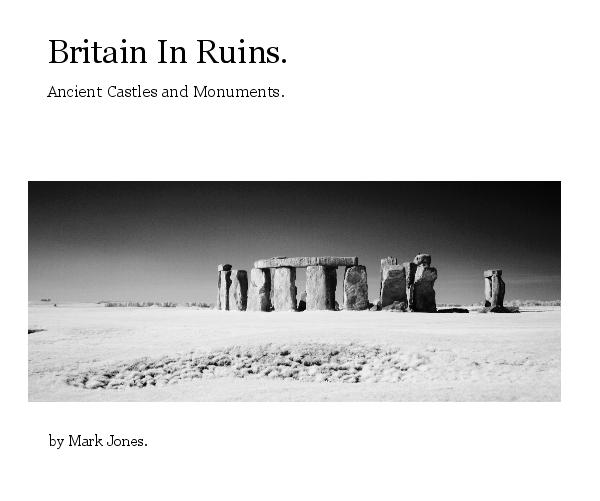 View Britain In Ruins. by Mark Jones.