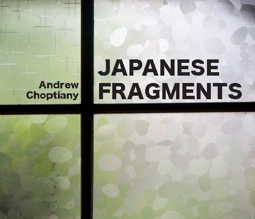 View Japanese Fragments by Andrew Choptiany