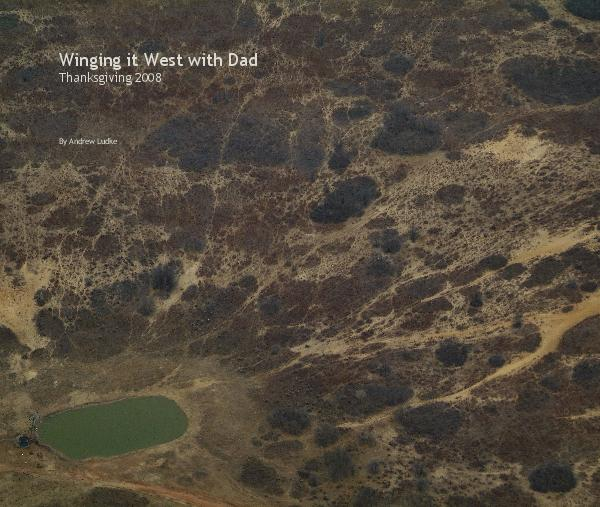 View Winging it West with Dad by Andrew Ludke