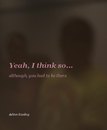 Yeah, I think so... - Arts & Photography photo book