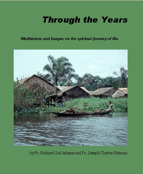 View Through the Years by Fr. Richard Carl Adams and Fr. Joseph Clayton Neiman