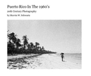 Puerto Rico In The 1960's - Arts & Photography photo book