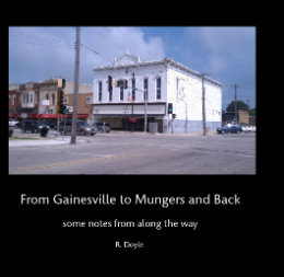View From Gainesville to Mungers and Back  some notes from along the way by R. Doyle