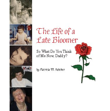 View The Life of a Late Bloomer (Hard Cover) by Patricia M Keleher