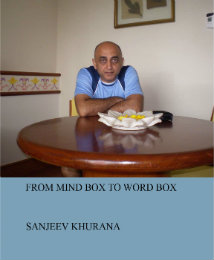 View FROM MIND BOX TO WORD BOX by SANJEEV KHURANA