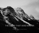 THE GLORY THAT WAS WINTER - Arte y fotografía libro de fotografías
