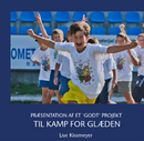 PRÆSENTATION AF ET 'GODT' PROJEKT  TIL KAMP FOR GLÆDEN, as listed under Sports & Adventure