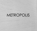 METROPOLIS, as listed under Arts & Photography