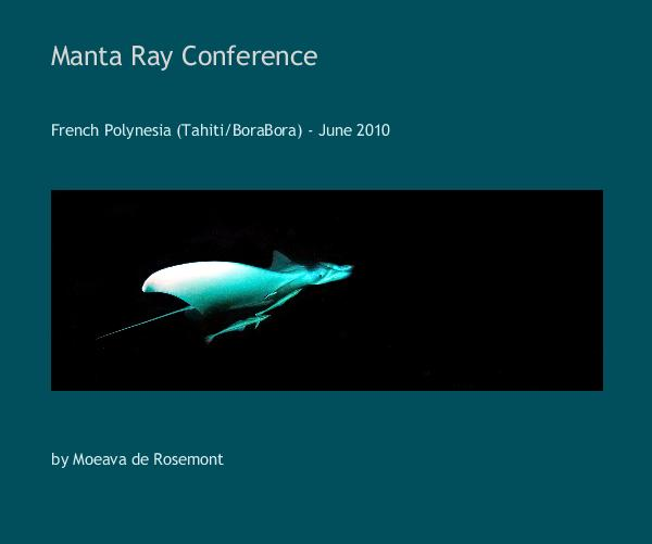 View Manta Ray Conference by Moeava de Rosemont