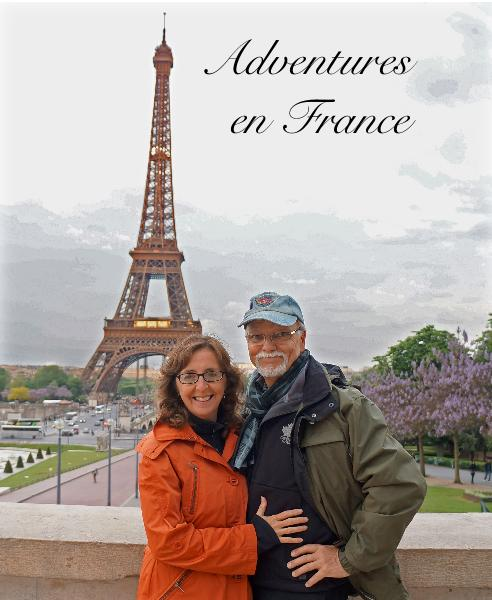 Ver Adventures en France por by Jim MacQuarrie & Darlene Zelazo