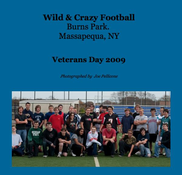 Click to preview Wild & Crazy Football Burns Park. Massapequa, NY photo book