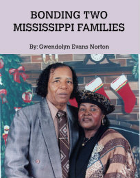 View BONDING TWO MISSISSIPPI FAMILIES by By: Gwendolyn Evans Norton