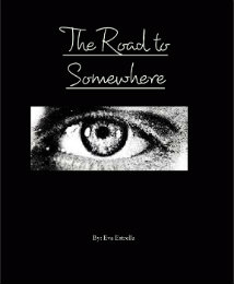 View The Road to Somewhere by By: Eva Estrella