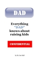 "Everything ""DAD"" knows about raising kids, as listed under Humor"