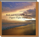Bob and Helen's Week on Figure Eight Island, as listed under Travel