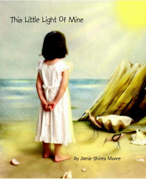Ver This Little Light Of Mine por Jamie Shires Moore
