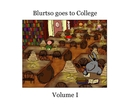 Blurtso goes to College, as listed under Humor