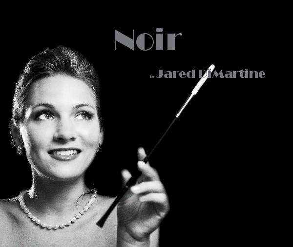 View Noir by Jared DiMartine