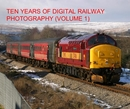 TEN YEARS OF DIGITAL RAILWAY PHOTOGRAPHY (VOLUME 1), as listed under Travel