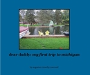 dear daddy: my first trip to michigan - Humor photo book