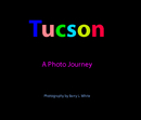 Tucson - A Photo Journey, as listed under Arts & Photography