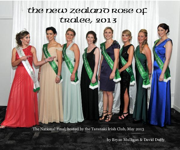 View The New Zealand Rose of Tralee, 2013 by Bryan Mulligan & David Duffy