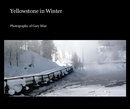 Yellowstone in Winter - Arts & Photography photo book