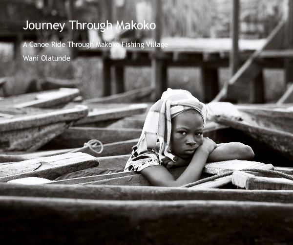 View Journey Through Makoko by Wani Olatunde