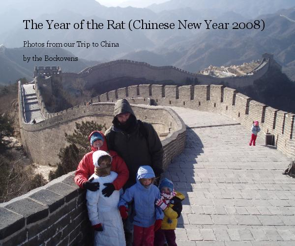 View The Year of the Rat (Chinese New Year 2008) by the Bockovens