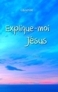 Explique-moi Jésus - Tome 6r - Religion & Spirituality pocket and trade book