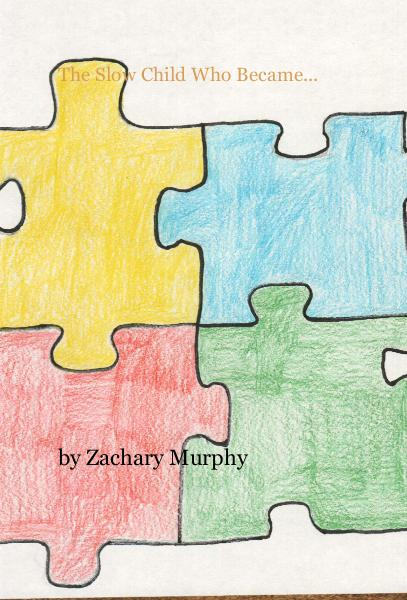 View The Slow Child Who Became... by Zachary Murphy