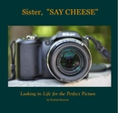 "Sister, ""SAY CHEESE"" - Religion & Spirituality photo book"